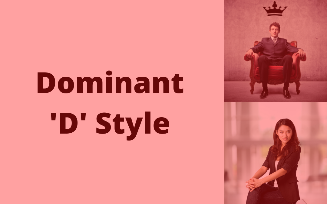 DISC D Personality – All You Need To Know About The Dominant Style