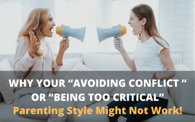 """Why Your """"Avoiding Conflict """" or """"Being too Critical"""" Parenting Style Might Not Work!"""